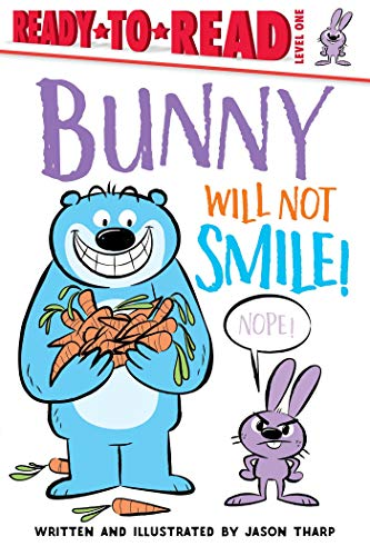 Bunny Will Not Smile! (Ready-to-Read, Level 1)