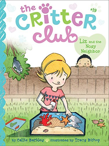 Liz and the Nosy Neighbor (The Critter Club, Bk. 19)