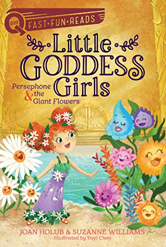 Persephone & the Giant Flowers (Little Goddess Girls , Bk. 2)