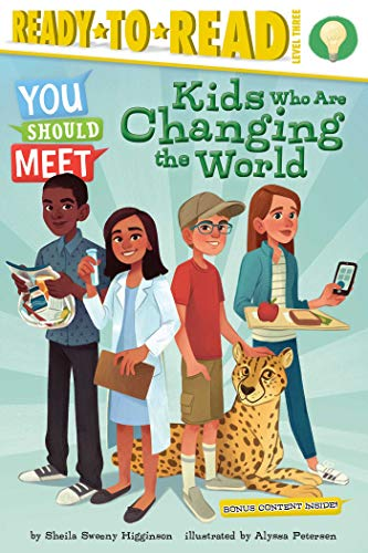 Kids Who Are Changing the World (You Should Meet, Ready-to-Read/Level 3)