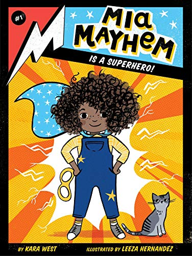 Mia Mayhem Is a Superhero! (Mia Mayhem, Bk. 1)