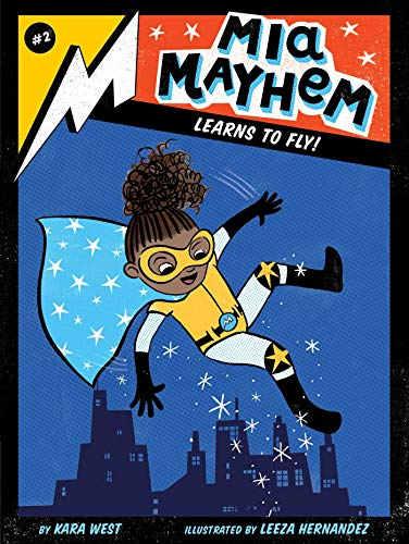 Mia Mayhem Learns to Fly! (Mia Mayhem, Bk. 2)