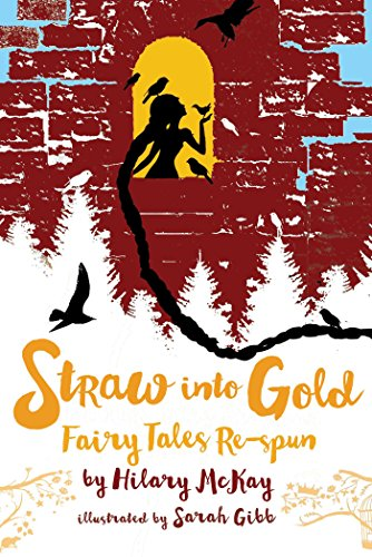 Straw into Gold: Fairy Tales Re-spun