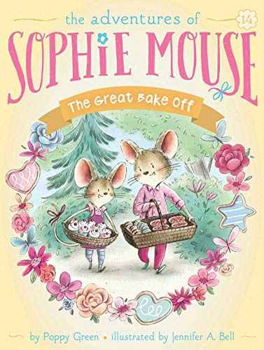 The Great Bake Off (The Adventures of Sophie Mouse, Bk. 14)