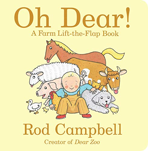 Oh Dear!: A Farm Lift-the-Flap Book (Dear Zoo & Friends)
