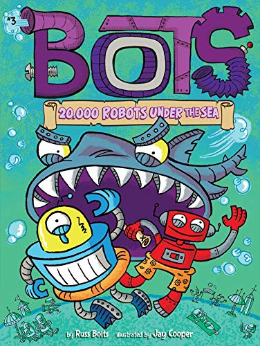 20,000 Robots Under the Sea (Bots, Bk.3)