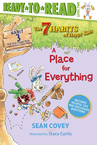 A Place for Everything: Habit 3 (The 7 Habits of Happy Kids, Ready-to-Read! Level 2)