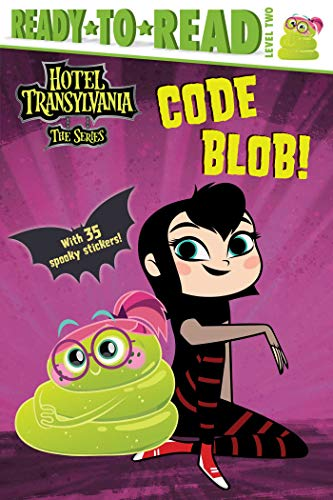 Code Blob! (Hotel Transylvania: The Series, Ready-to-Read, Level 2)