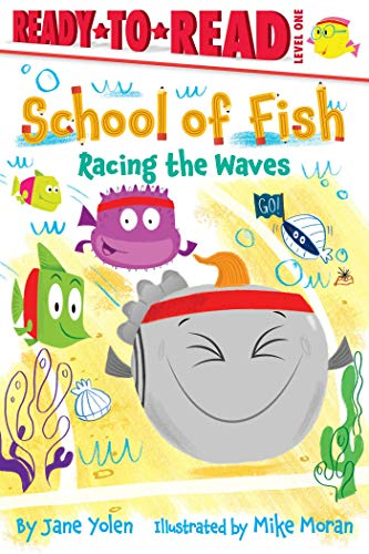 Racing the Waves (School of Fish, Ready-to-Read! Level 1)