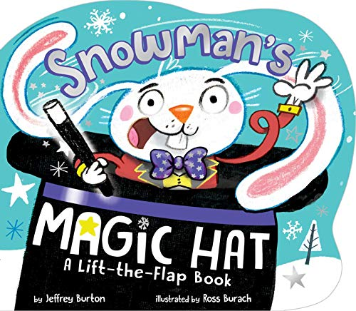 Snowman's Magic Hat: A Lift-the-Flap Book