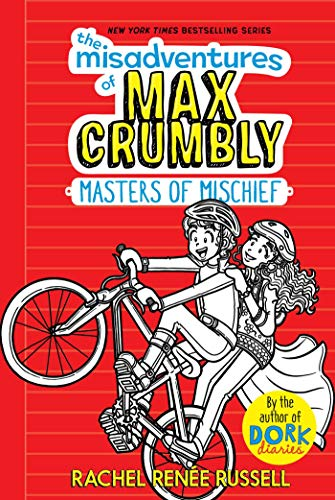 Masters of Mischief (The Misadventures of Max Crumbly, Bk. 3)