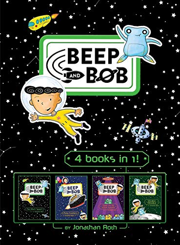 Beep and Bob 4 books in 1! (Too Much Space!/Party Crashers/Take Us to Your Sugar/Double Trouble)