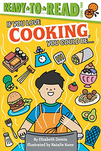 If You Love Cooking, You Could Be... (If You Love Ready to Read, Level 2)