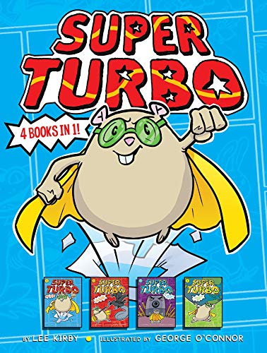 Super Turbo 4 Books in 1! (Saves the Day/vs. the Flying Ninja Squirrels/vs. the Pencil Pointer/ Protects the World)
