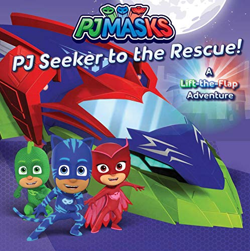 PJ Seeker to the Rescue!: A Lift-the-Flap Adventure (PJ Masks)