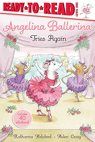 Angelina Ballerina Tries Again: Angelina Ballerina (Ready-to-Read Level 1)