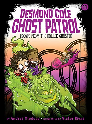 Escape From the Roller Ghoster (Desmond Cole Ghost Patrol, Bk. 11)
