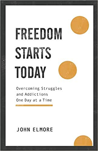 Freedom Starts Today: Overcoming Struggles and Addictions One Day at a Time