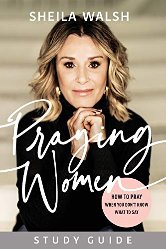 Praying Women Study Guide: How to Pray When You Don't Know What to Say