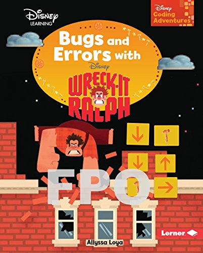 Bugs and Errors with Wreck-It Ralph (Disney Coding Adventures - Disney Learning)