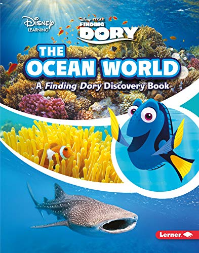 The Ocean World: A Finding Dory Discovery Book (Finding Dory - Disney Learning)