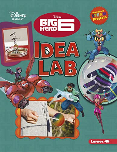 Big Hero 6 Idea Lab (Disney STEAM Projects - Disney Learning)
