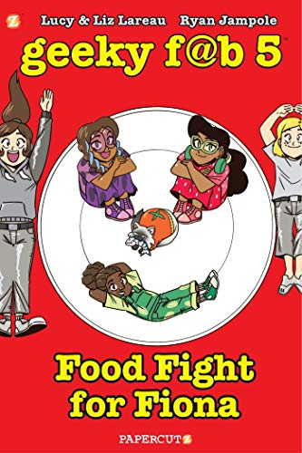 Food Fight For Fiona (Geeky Fab Five, Volume 4)