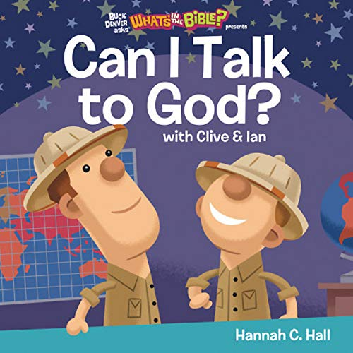 Can I Talk to God? (Buck Denver Asks... What's in the Bible?)