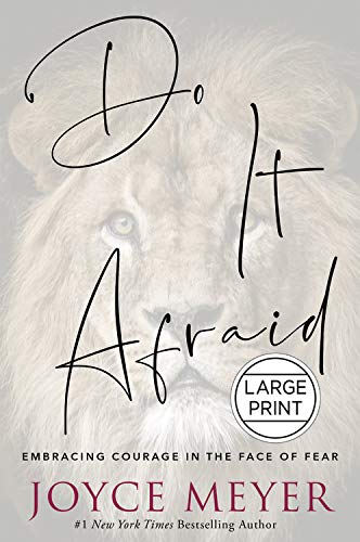 Do It Afraid: Embracing Courage in the Face of Fear (Large Print)