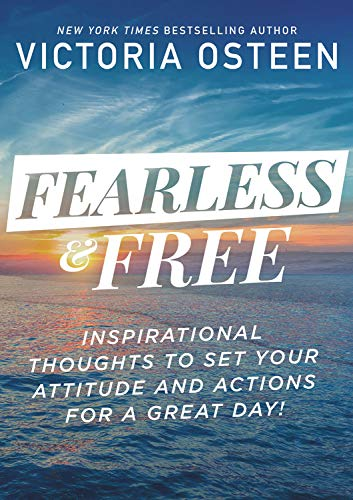 Fearless and Free: Inspirational Thoughts to Set Your Attitude and Actions for a Great Day! (Large Print)