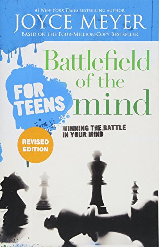 Battlefield of the Mind for Teens: Winning the Battle in Your Mind (Revised Edition)