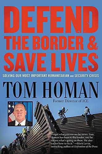 Defend the Border and Save Lives: Solving Our Most Important Humanitarian and Security Crisis
