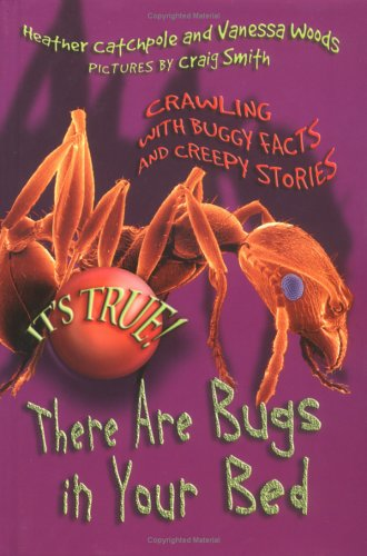 There Are Bugs in Your Bed (It's True! Bk. 1)