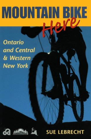 Mountain Bike Here: Ontario and Central and Western New York