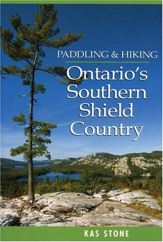 Paddling and Hiking Ontario's Southern Shield Country