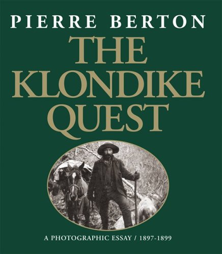 The Klondike Quest: A Photographic Essay 1897-1899