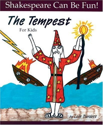 The Tempest For Kids (Shakespeare Can Be Fun!)