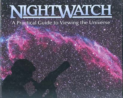 NightWatch: A Practical Guide to Viewing the Universe (4th Edition)