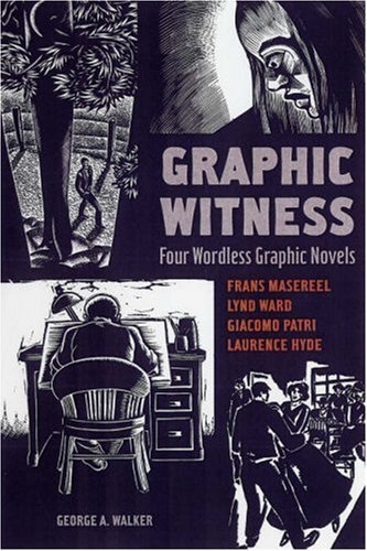 Graphic Witness: Four Wordless Graphic Novels