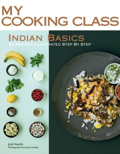 Indian Basics (My Cooking Class)