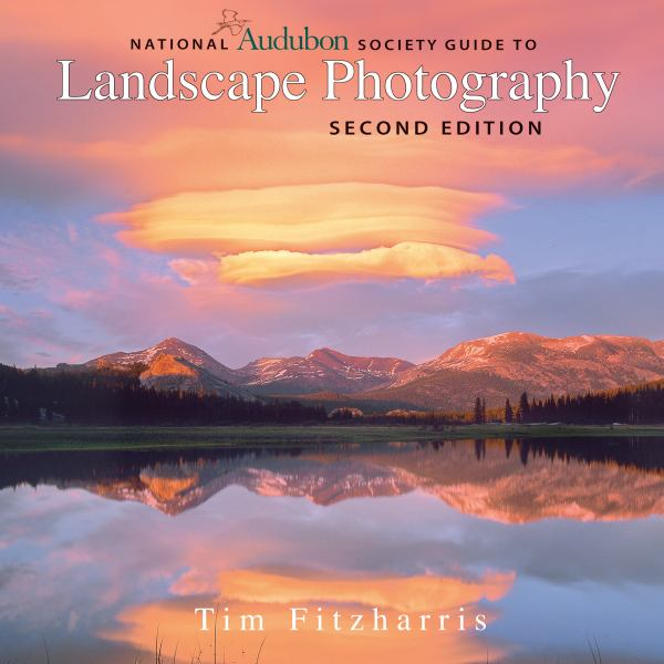 National Audubon Society Guide to Landscape Photography (2nd Edition)