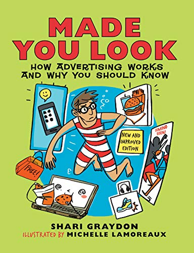 Made You Look: How Advertising Works and Why You Should Know