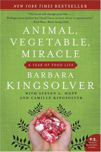 Animal, Vegetable, Miracle: A Year of Food Life