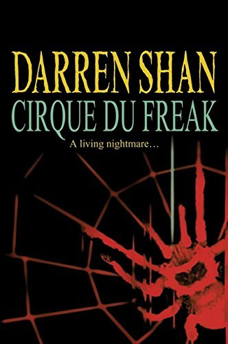 Cirque Du Freak (The Saga of Darren Shan, Bk. 1)