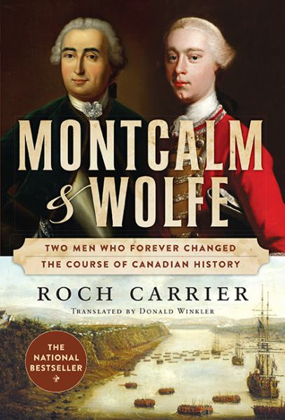 Montcalm And Wolfe: Two Men Who Forever Changed the Course of Canadian History