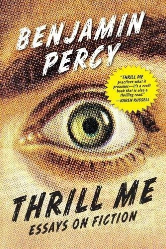 Thrill Me: Essays on Fiction