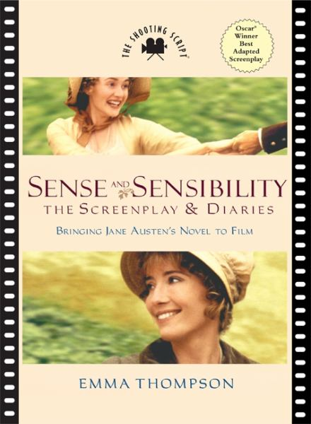 Sense and Sensibilitya; The Screenplay and Diaries