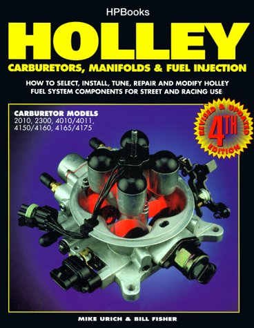 Holley Carburetors, Manifolds & Fuel Injection (4th edition)