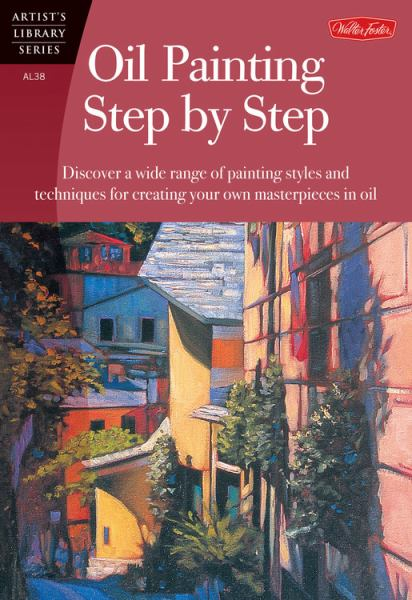 Oil Painting Step by Step (Artist's Library)