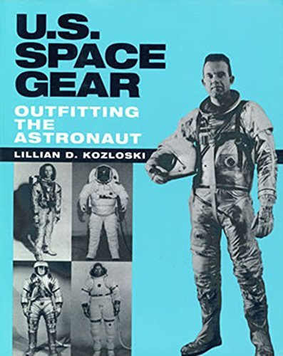 U.S. Space Gear: Outfitting the Astronaut
